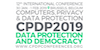 SAVE THE DATE - Computers, Privacy & Data Protection 2019: DATA PROTECTION & DEMOCRACY